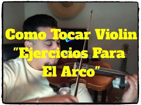 """Como Tocar Violin """"Ejercicio Para El Arco"""""""
