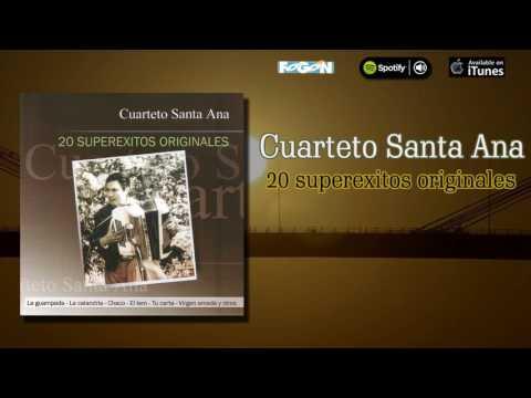 Cuarteto Santa Ana. 20 superexitos originales. Full album