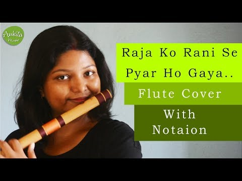 raja-ko-rani-se-pyar-ho-gaya-|-flute-cover-|-with-notation-|-instrumental-|-ankita-nath