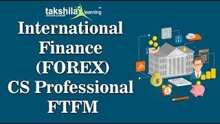 CS Professional Financial Management | International Finance | Forex Management|  CS Video Lectures