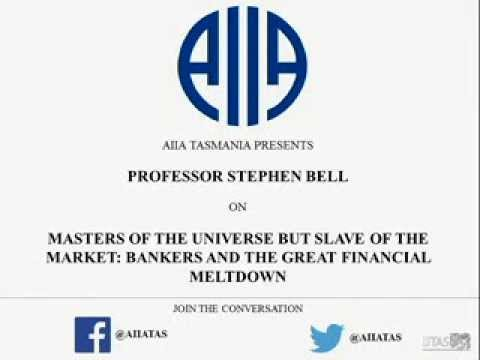 AIIA TAS: Masters of the Universe but Slave of the Market: Bankers and the Great Financial Crisis