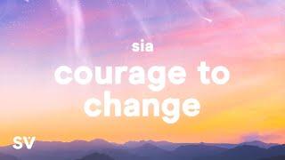 Sia - Courage to Change (Lyrics)