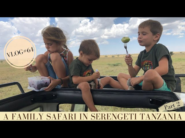 A family safari in Serengeti National Park Tanzania Part 2 | Makasa Tanzania Safari ǀ VLOG #64