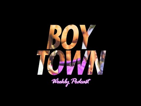 Boy Town Video Podcast #1