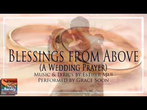 Blessings From Above A Christian Wedding Prayer Song Youtube