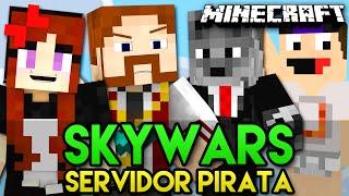 SKYWARS - SERVIDOR PIRATA ÉPICO! (c/ Wolff, Miss e Luiz) - Minecraft