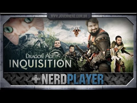 Dragon Age: Inquisition - Foi o Que Ela Disse! | NerdPlayer 162