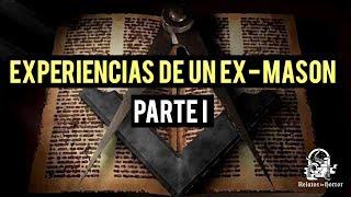 EXPERIENCIAS DE UN EX MASÓN I (HISTORIAS DE TERROR)