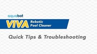 Aquabot Viva Robotic Cleaner |Quick Tips & Troubleshooting Video