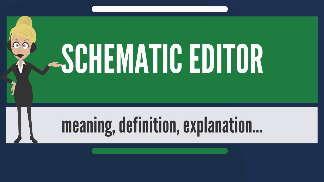 What is SCHEMATIC EDITOR? What does SCHEMATIC EDITOR mean? SCHEMATIC ...