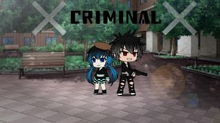~Criminal~GVMV||Gacha Music Video||