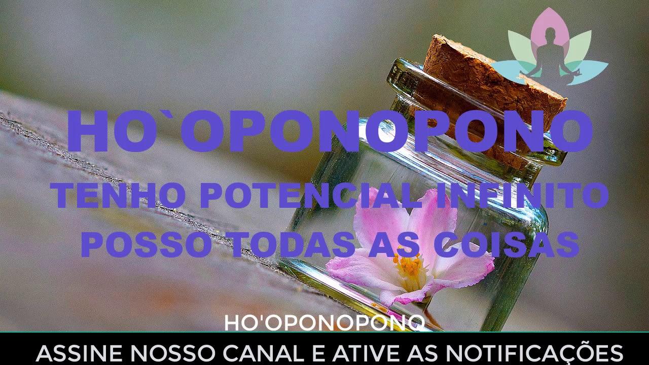 HO'OPONOPONO TENHO POTENCIAL INFINITO, POSSO TODAS AS COISAS#hooponopono #meditacaohooponopono