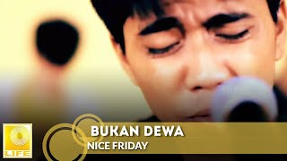 Nice Friday - Bukan Dewa (Official Music Video)