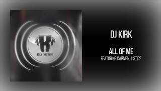 "DJ Kirk - ""All of Me (feat. Carmen Justice)"""
