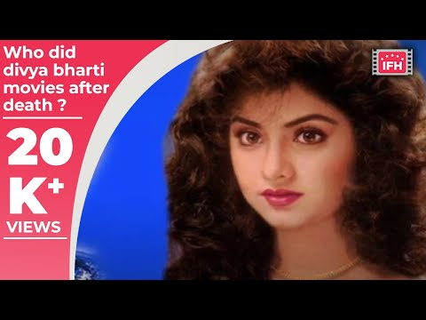 Who did divya bharti's Movies after her Death ?