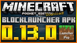 ★MINECRAFT POCKET EDITION 0.13.0 UPDATE - NEW 0.13.0 BLOCKLAUNCHER APK DOWNLOAD (TEXTURE SUPPORT)★