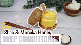 DIY Shea & Manuka Honey Deep Conditioner | ft. Oslove Organics