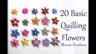 20 Basic Quilling Flowers/ How to make Quilled Flowers