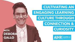 All About HR - Ep #2 Cultivating an Engaging Learning Culture through Connection and Curiosity