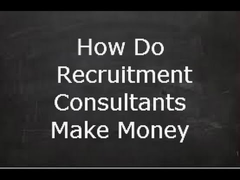 How Do Recruitment Consultants Make Money - How Do We Earn Our Salaries