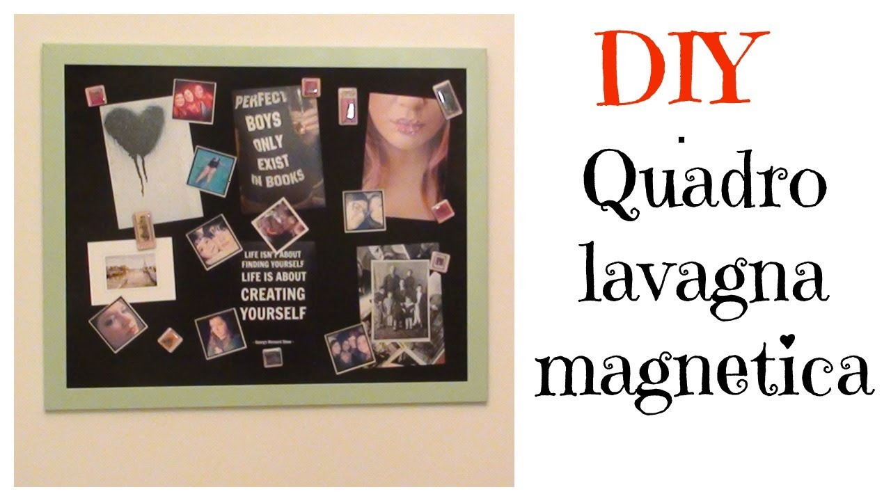 Ben noto DIY - Quadro lavagna magnetica - YouTube MY89