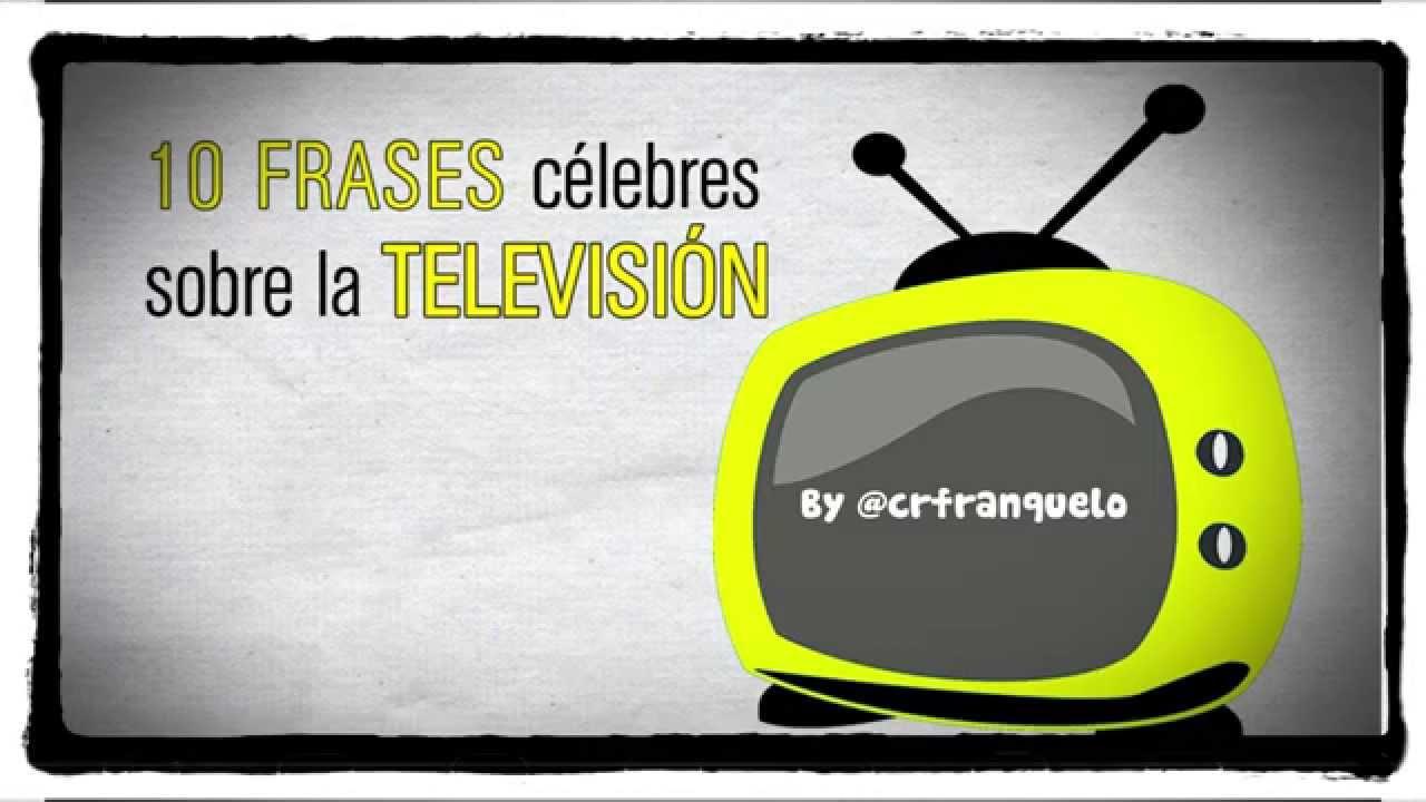 10 Frases Célebres De La Televisión