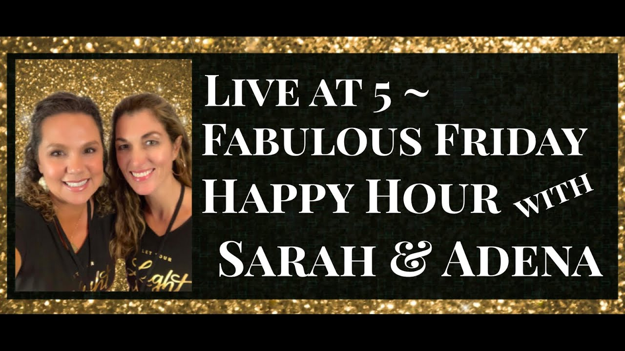 Fabulous Friday Happy Hour with Sarah & Adena