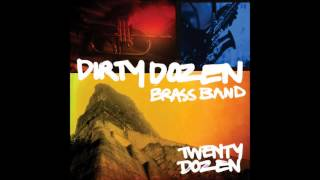 The Dirty Dozen Brass Band - Twenty Dozen [Full Album]