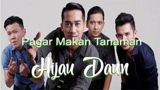 Pagar Makan Tanaman   Hijau Daun  Lirik Video Music Download Mp3