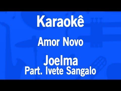 Karaokê Amor Novo - Joelma Part. Ivete Sangalo