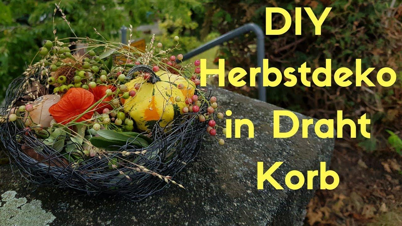 DIY - Draht Korb selber flechten & Herbstdeko selber rein kreieren ...
