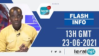 🔴FLASH INFOS -13H GMT DE CE 23 / 06/ 2021 - PR: MOUSTAPHA THIOUNE- #LERALTV