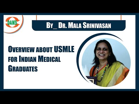 Overview About USMLE For Indian Medical Graduates By DR. Mala Srinivasan