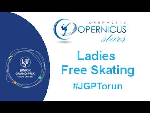 2015 ISU Jr. Grand Prix - Torun Ladies Free Skate