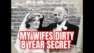 My Wife Has Been Keeping Dirty Secret For 8 YEARS!!! I FIND OUT!!