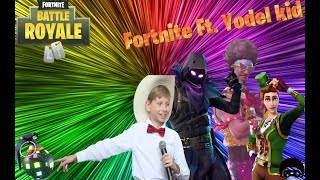 fortnite - Ft. Yodel Kid