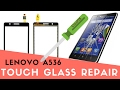 LENOVO A536 - Replace outer touch glass digitizer CrocFIX