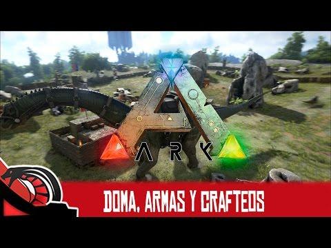 DOMA, ARMAS Y CRAFTEOS | Ark: Survival Evolved - Guía de supervivencia 2