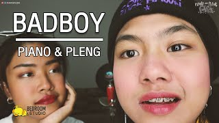 BADBOY - LAZYLOXY | Piano&Pleng X Bedroom Studio [ Cover ]