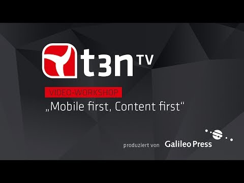 Mobile First, Content First [t3n-Video-Workshops]