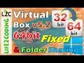 Fix 64bit Error on Virtual Box 5.2 and Installing OS with Sharing Folders in Windows 10, 8, 7