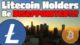 LITECOIN HALVING Price Speculation... Why You WILL BE DISAPPOINTED!!!