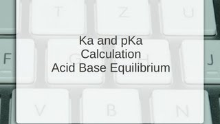 Ka and pKa calculations | Acid Base Equilibrium | from pH