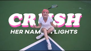 her name in lights - crush (official music video)