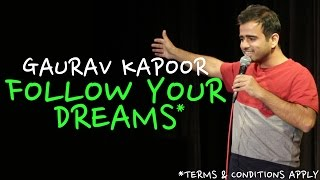 Follow Your Dreams* | Stand Up Comedy by Gaurav Kapoor