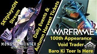SKVplaysON - Stream - WARFRAME Void Trader & Monster Hunter World - PC, [ENGLISH] Gameplay