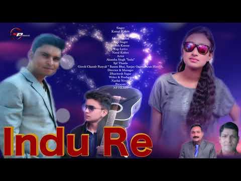 INDU RE || LATEST GARHWALI SONG || Label : N P FILMS ||