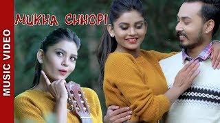 "New Nepali Song 2018 - ""Mukha Chhopi "" || Kiran Bhujel, Junu Rai Ft. Kiran Bhujel, Juna Sundas"