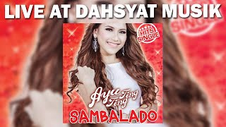 Video Ayu Ting Ting - Sambalado [Live DahSyat Musik] download MP3, 3GP, MP4, WEBM, AVI, FLV Agustus 2018