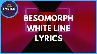 Besomorph - White Line - ft. Anna Pancaldi (Lyrics) Lyrico TV
